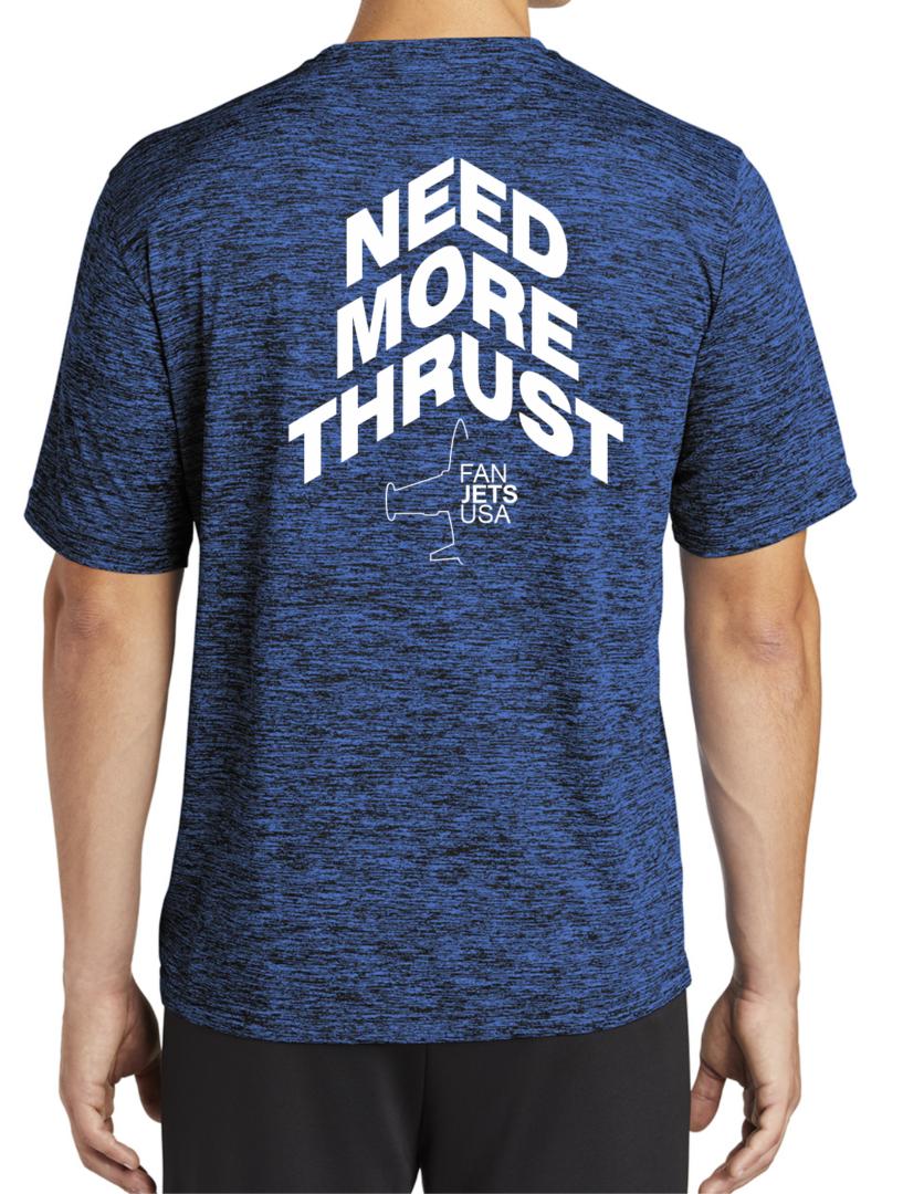 Need More Thrust TShirt